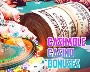 Cashable Casino Bonuses casinoonlinecanadian.net